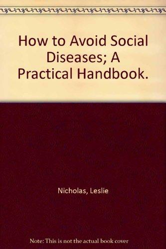 How to Avoid Social Diseases : A Handbook: Leslie Nicholas