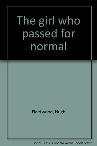 9780812815634: The girl who passed for normal