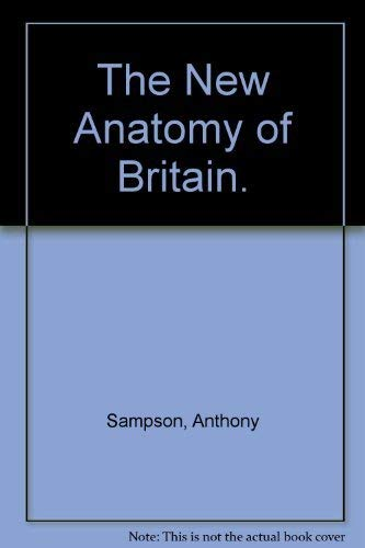 The New Anatomy of Britain.: Sampson, Anthony