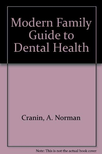Modern Family Guide to Dental Health: A. Norman Cranin