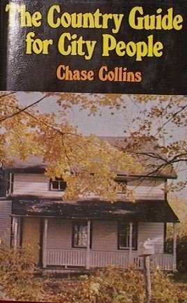 The country guide for city people: Collins, Chase