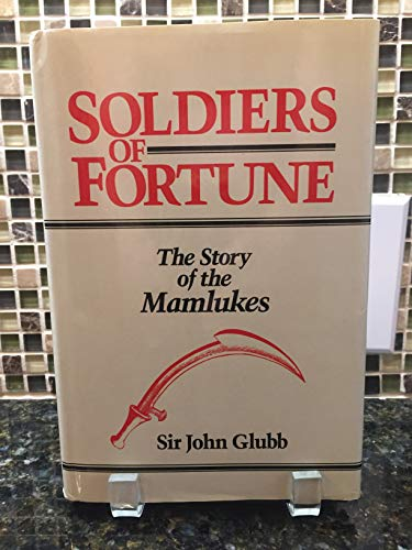 9780812816112: Soldiers of fortune;: The story of the Mamlukes