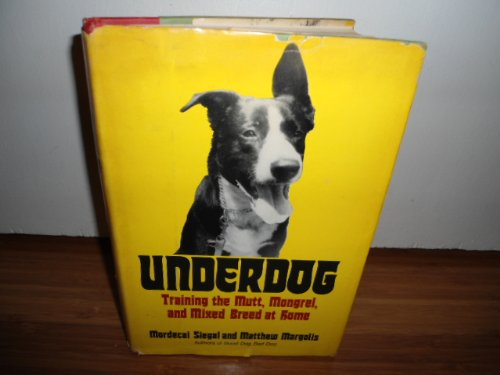 9780812816150: Underdog: Training the Mutt, Mongrel, and Mixed Breed at Home