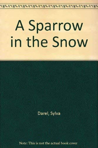 9780812816228: A Sparrow in the Snow