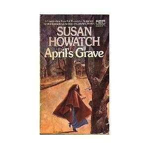 April's Grave: Susan Howatch