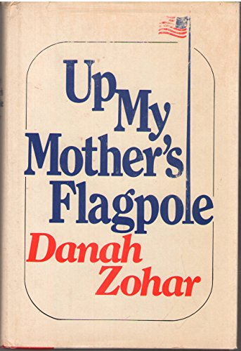 Up my mother's flagpole: Danah Zohar