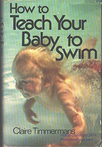 9780812816662: How to teach your baby to swim