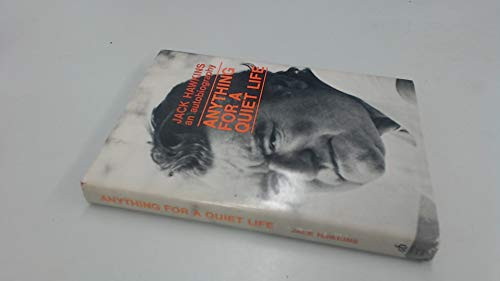 Anything for a Quiet Life: The Autobiography of Jack Hawkins: Hawkins, Jack