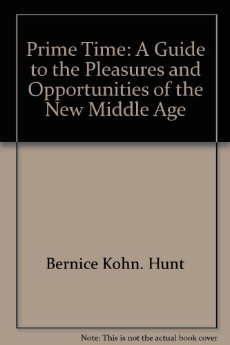 9780812817133: PRIME TIME: A Guide to the Pleasures and opportunities of the NEW MIDDLE AGE