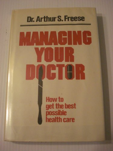 9780812817287: Managing your doctor: How to get the best possible health care