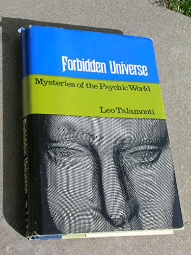 Forbidden Universe: Mysteries of the Psychic World: Leo Talamonti