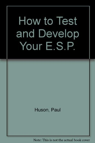 How to Test and Develop Your E.S.P.: Huson, Paul