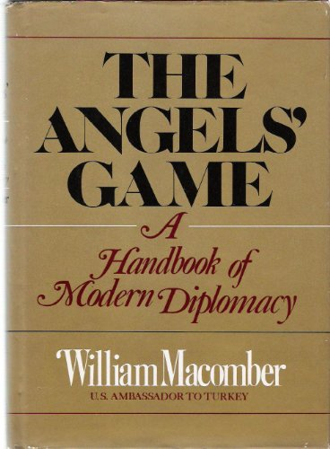 9780812817911: Title: The angels game A handbook of modern diplomacy