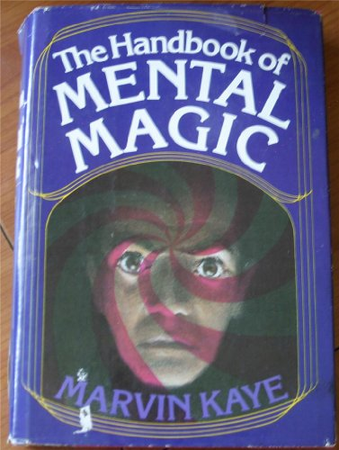 The Handbook of Mental Magic: Kaye, Marvin;Kilgore, Al