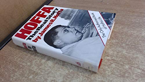 Hoffa: The Real Story, The Only Authorized: James R. Hoffa: