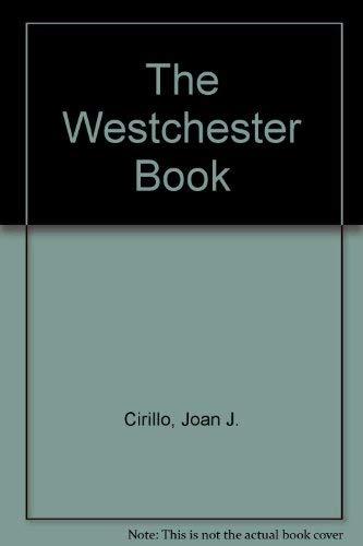 The Westchester Book: Cirillo, Joan; Cirillo