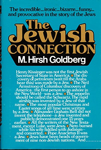 The Jewish Connection: The Incredible . Ironic . Bizarre Funny . and Provocative in the Story of ...