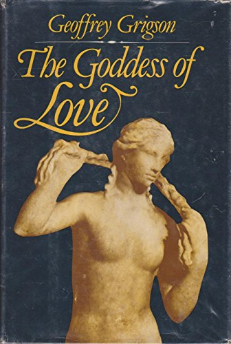 9780812820690: The Goddess of Love: The Birth, Triumph, Death and Return of Aphrodite
