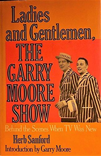 9780812820881: Ladies and Gentlemen the Garry Moore Show