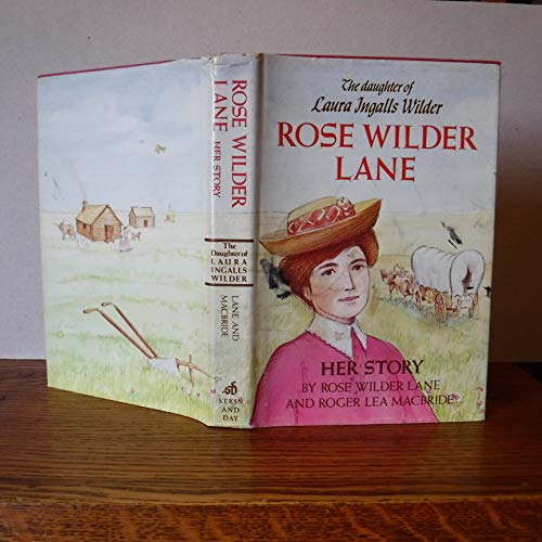 Rose Wilder Lane: Her story: Lane, Rose Wilder