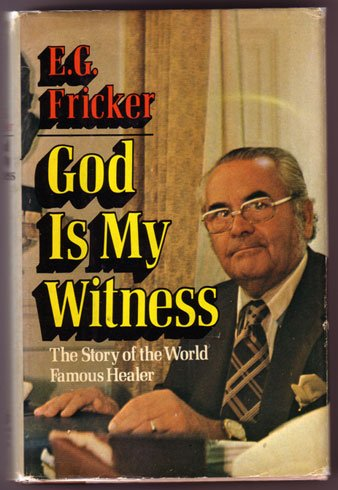 9780812821796: God is my witness: the story of the world-famous healer