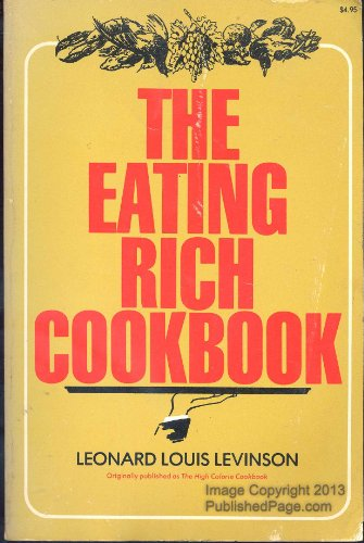 The eating rich cookbook: Leonard Louis Levinson