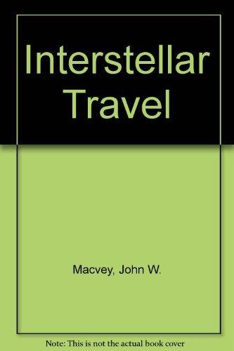 9780812822786: Interstellar Travel: Past, Present, and Future