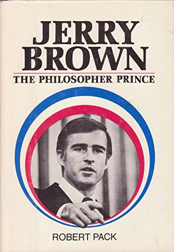 Jerry Brown, the philosopher-prince: Robert Pack