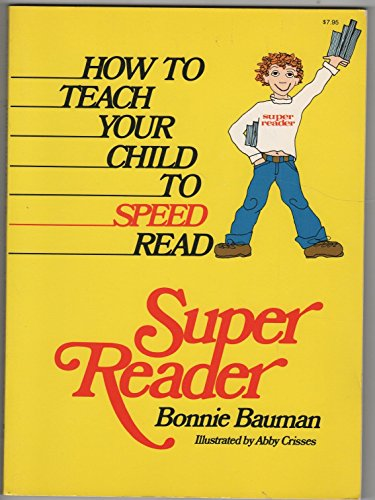 9780812824537: Super Reader: How to Teach Your Child to Speed Read