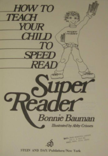 9780812824544: Super reader: How to teach your child to speed read