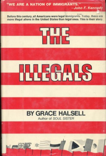 The Illegals (9780812824643) by Grace Halsell