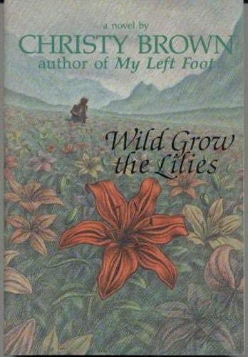 9780812824704: Wild Grow the Lilies
