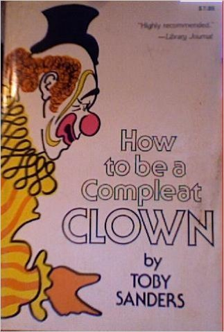 9780812825084: How to Be a Compleat Clown