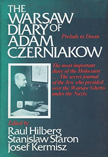 9780812825237: Warsaw Diary of Adam Czerniakow: Prelude to Doom. Ed by Raul Hilberg. Tr by Stanislaw Staron and the Staff of Yad Vashem. Tr by Dziennik Getta Warszaw