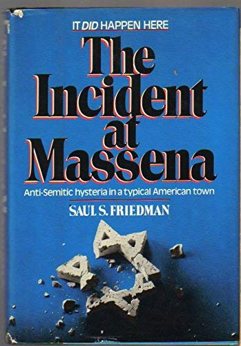 The Incident at Massena: The Blood Libel in America: Saul S. Friedman