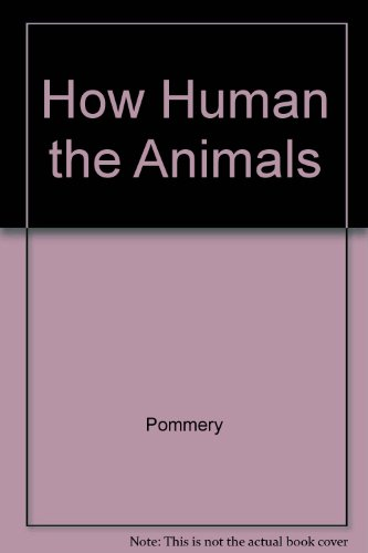 9780812825756: How Human the Animals
