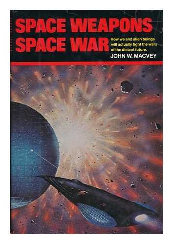 9780812825794: Space Weapons, Space War