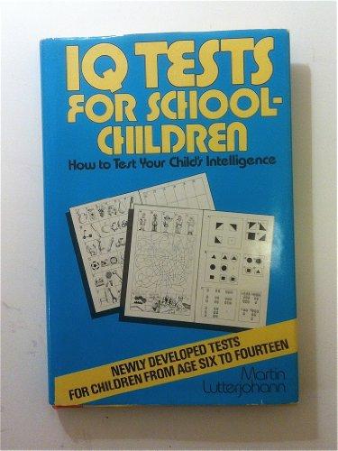 IQ Tests for Schoolchildren: How to Test: Lutterjohann, Martin; (Translated
