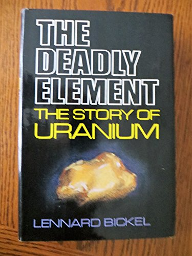 9780812825893: Title: The deadly element The story of uranium