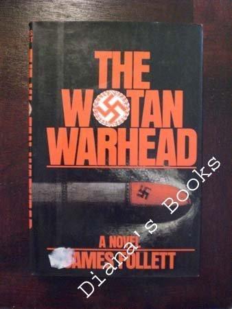 The Wotan Warhead: Follett, James