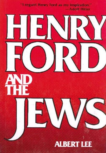 Henry Ford and the Jews: Lee, Albert