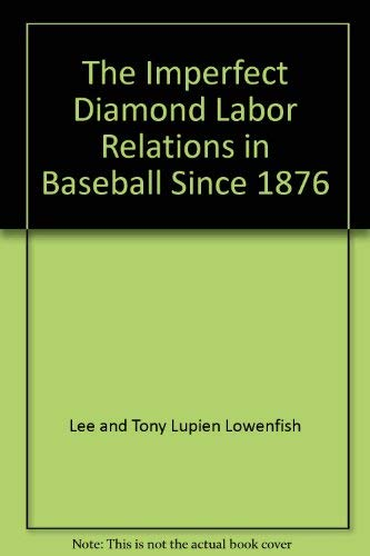 9780812827095: The imperfect diamond: The story of baseball's reserve system and the men who fought to change it