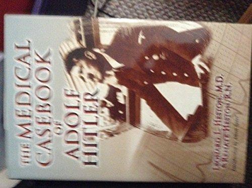 The Medical Casebook of Adolf Hitler: Heston,Leonard,MD and Renate