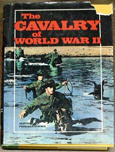The Cavalry of World War II: Piekalkiewicz, Janusz