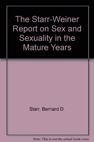 9780812827507: The Starr-Weiner Report on Sex and Sexuality in the Mature Years