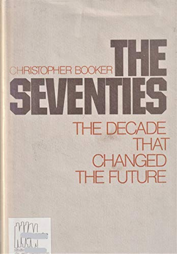 9780812827576: The Seventies: The Decade That Changed the Future