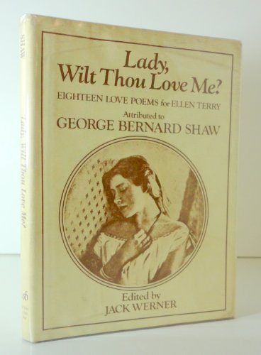 9780812827583: Lady, Wilt Thou Love Me?: Eighteen Love Poems for Ellen Terry Attributed to George Bernard Shaw