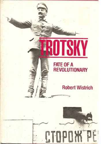 Trotsky: Fate of a Revolutionary: Wistrich, Robert S.