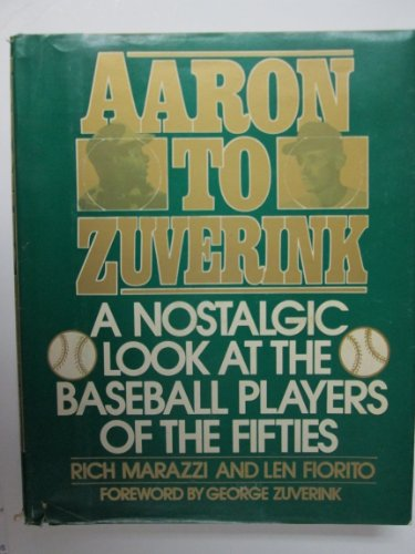 Aaron to Zuverink: A Nostalgic Look at the Baseball Players of the Fifties: Richard Marazzi