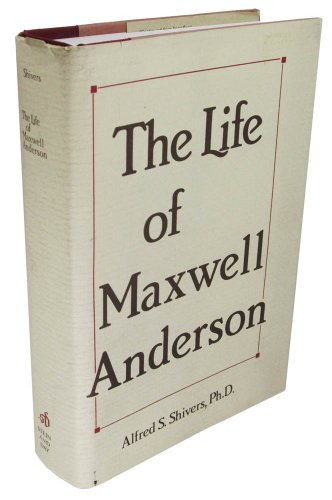 The Life of Maxwell Anderson